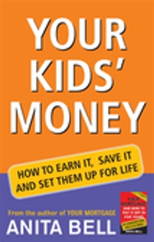 Your Kid's Money How to Earn it,  Save it and Set Them up for Life