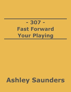 307: Fast Forward Your Playing