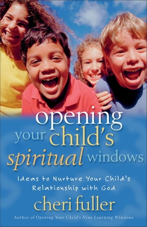 Opening Your Child's Spiritual Windows