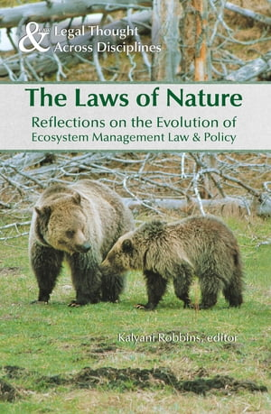 The Laws of Nature Reflections on the Evolution of Ecosystem Management Law & Policy