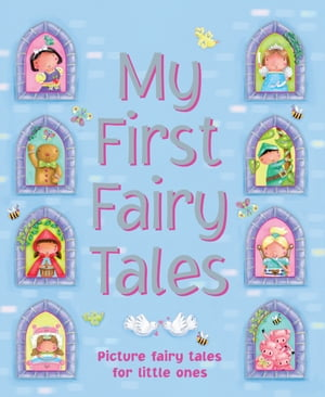My First Fairy Stories Eight Exciting Picture Stories for Little Ones