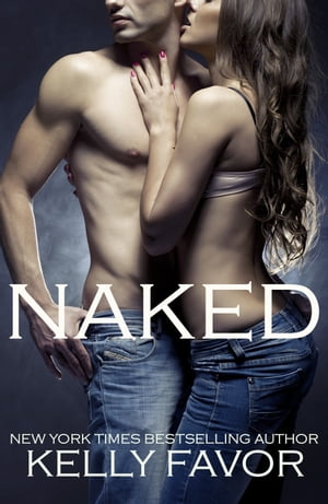 Naked (Naked,  Book One)
