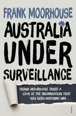 Australia Under Surveillance How should we act?