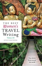 The Best Women's Travel Writing, Volume 10 Cover Image