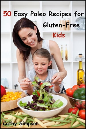 50 Easy Paleo Recipes for Gluten-Free Kids