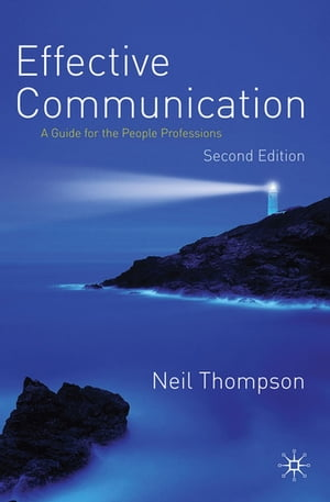 Effective Communication A Guide for the People Professions