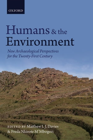 Humans and the Environment New Archaeological Perspectives for the Twenty-First Century