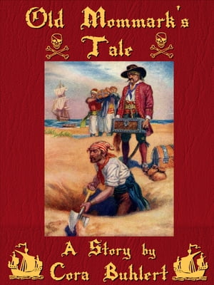 Old Mommark's Tale A Pirate Yarn