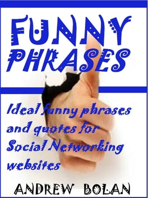 Funny Phrases Ideal funny phrases and quotes for Social Networking websites