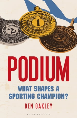 Podium What Shapes a Sporting Champion?