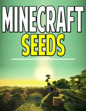The Complete List of Minecraft Seeds
