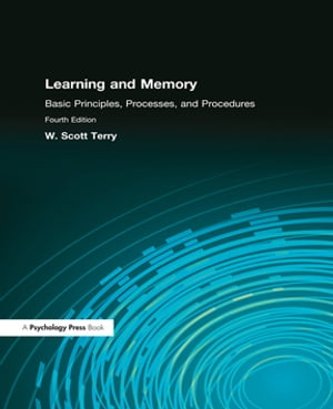 Learning and Memory Basic Principles,  Processes,  and Procedures,  Fourth Edition