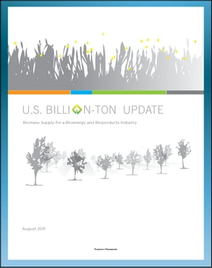U.S. Billion-Ton Update: Biomass Supply for a Bioenergy and Bioproducts Industry - Comprehensive Survey of All Sources of Biomass Energy,  Energy Crops