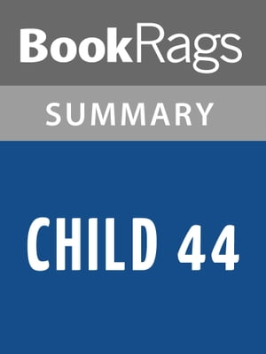 Child 44 by Tom Rob Smith Summary & Study Guide