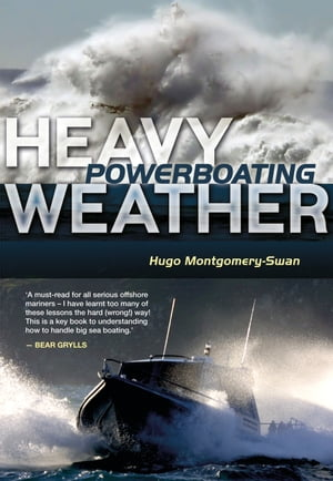 Heavy Weather Powerboating
