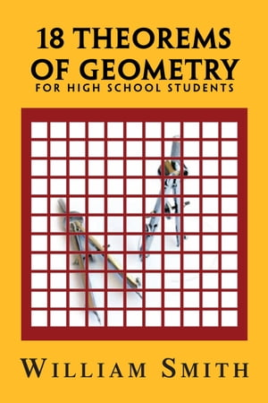 18 Theorems of Geometry: for High School Students