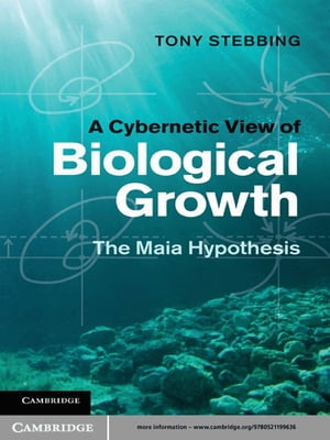 A Cybernetic View of Biological Growth The Maia Hypothesis
