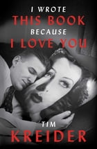 I Wrote This Book Because I Love You Cover Image