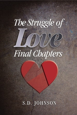 The Struggle of Love - Final Chapters