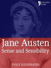 Jane Austen - Sense and Sensibility: a Classic by Jane Austen: The Beautifully Reproduced First Illustrated Edition