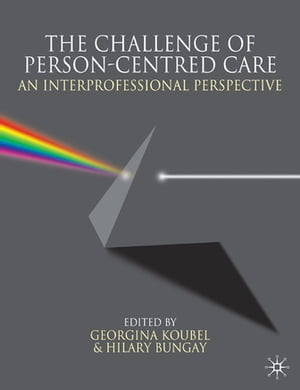The Challenge of Person-centred Care An Interprofessional Perspective