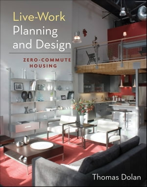 Live-Work Planning and Design Zero-Commute Housing