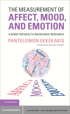 The Measurement of Affect,  Mood,  and Emotion A Guide for Health-Behavioral Research