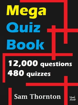 Mega Quiz Book 12, 000 Questions - 480 Quizzes on a Kobo