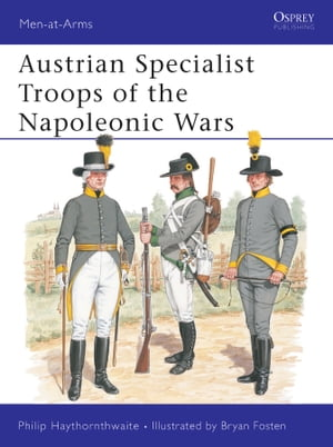Austrian Specialist Troops of the Napoleonic Wars