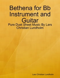 Bethena for Bb Instrument and Guitar - Pure Duet Sheet Music By Lars Christian Lundholm