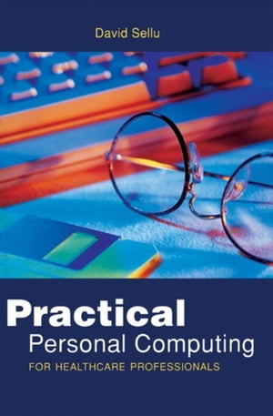 Practical Personal Computing for Healthcare Professionals