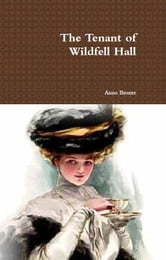 Anne Bront? - The Tenant of Wildfell Hall