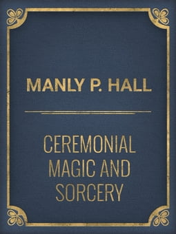 Ceremonial Magic And Sorcery