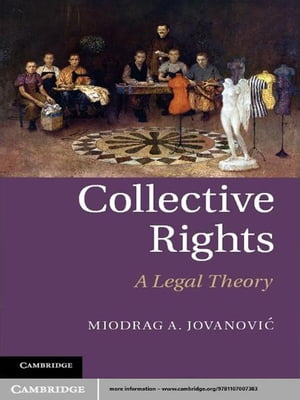 Collective Rights A Legal Theory