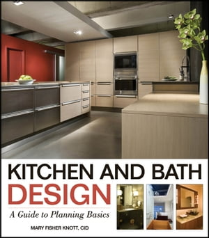 Kitchen and Bath Design A Guide to Planning Basics