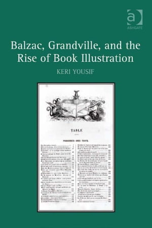 Balzac,  Grandville,  and the Rise of Book Illustration