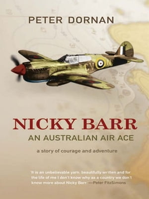 Nicky Barr,  An Australian Air Ace A story of courage and adventure