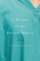 A History of the Present Illness Cover Image