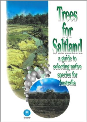 Trees for Saltland A Guide to Selecting Native Species for Australia