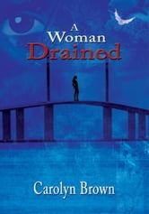 Carolyn Brown - A Woman Drained
