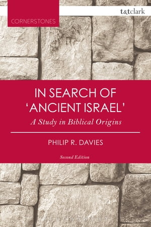 In Search of 'Ancient Israel' A Study in Biblical Origins