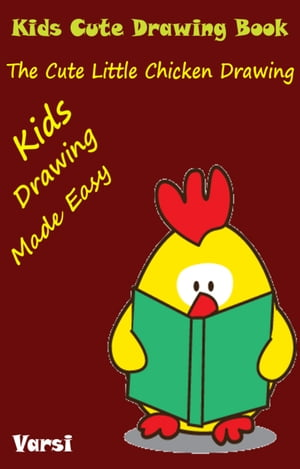 Kids Cute Drawing Book: The Cute Little Chicken Drawing