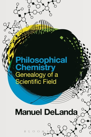 Philosophical Chemistry Genealogy of a Scientific Field