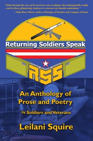 Returning Soldiers Speak: An Anthology of Prose and Poetry by Soldiers and Veterans