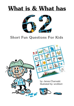 What is and What has... 62 short fun questions for kids