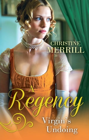 A Regency Virgin's Undoing: Lady Drusilla's Road to Ruin / Paying the Virgin's Price (Mills & Boon M&B)