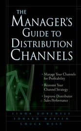 Linda Gorchels - The Manager's Guide to Distribution Channels