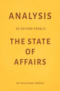 Analysis of Esther Perel's The State of Affairs by Milkyway Media