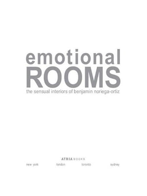 Emotional Rooms The Sensual Interiors of Benjamin Noriega-Ortiz