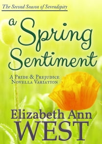A Spring Sentiment - A Pride and Prejudice Novella Variation